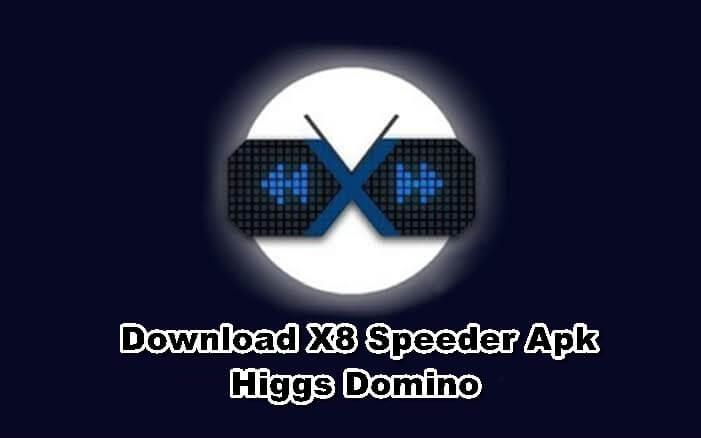 Download X8 Speeder Apk Higgs Domino